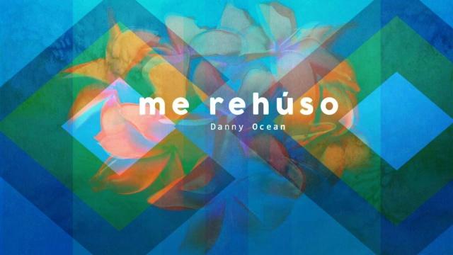 Video: Me Rehúso de Danny Ocean