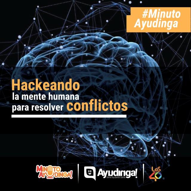 Hackeando la mente humana para resolver conflictos
