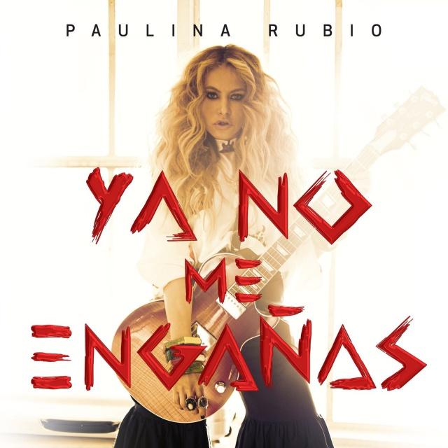 """Paulina Rubio Estrena """"Ya no me engañas"""""""