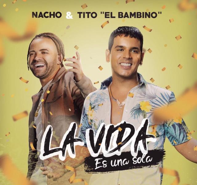 """Nacho se une a Tito el Bambino en """"La Vida es una sola"""""""