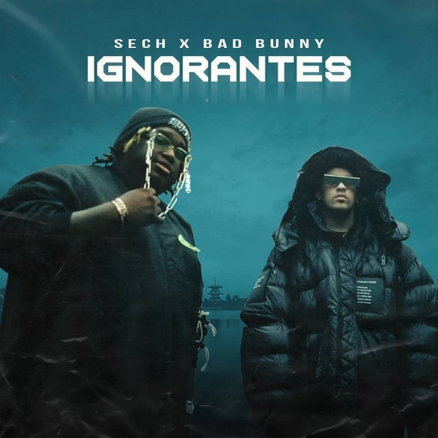 Ignorantes - Bad Bunny x Sech