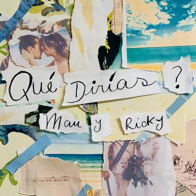 Mau y Ricky - ¿Qué Dirías?