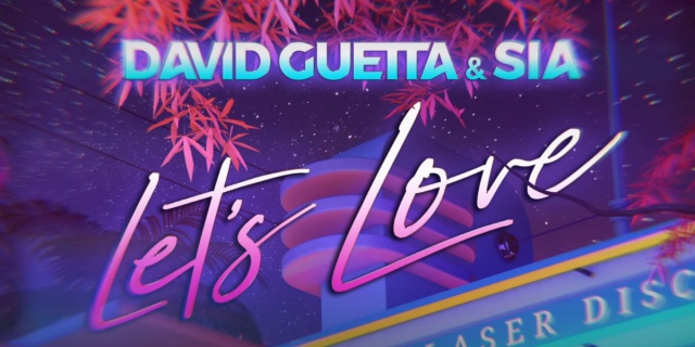 David Guetta y Sia se unen en 'Let's Love'