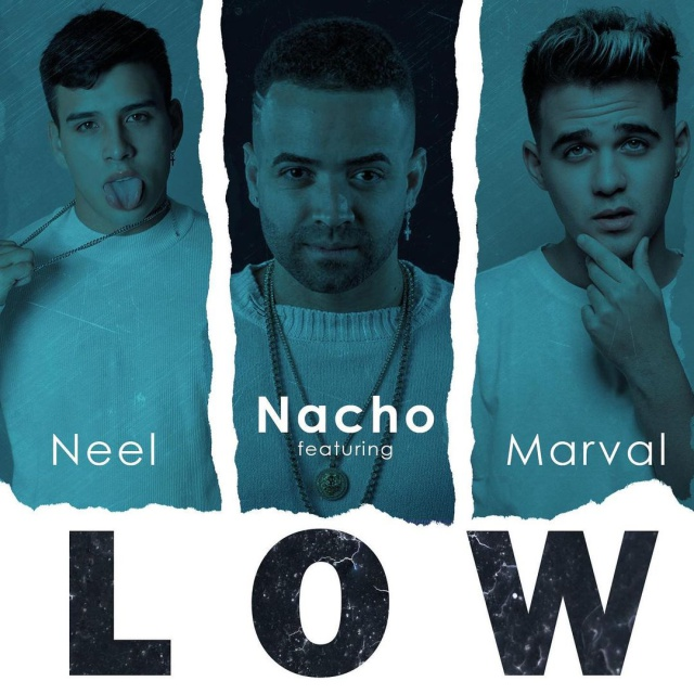 "Nacho ft. Neel & Marval ""Low"""